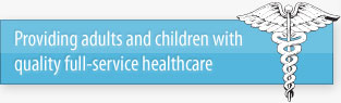 Providing Adults and Children with Quality Full Service Healthcare